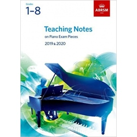 ABRSM Teaching Notes on Piano Exam Pieces 2019 & 2020