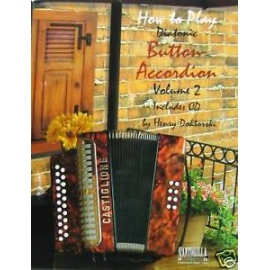 How To Play Diatonic Button Accordion Volume 2 (CD Edition)