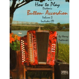 How To Play Diatonic Button Accordion Volume 3 (CD Edition)