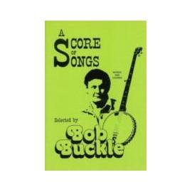 A Score Of Songs By Bob Buckle