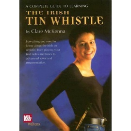 A Complete Guide To Learning The Irish Tin Whistle (Book Only Edition)