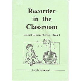Recorder in the Classroom Book 2 by Loreto Desmond