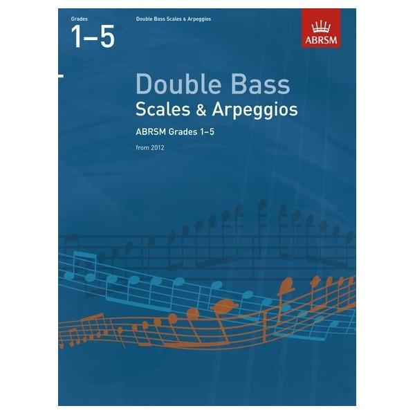 ABRSM Double Bass Scales & Apreggios Grades 1-5 2012