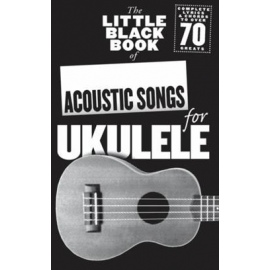 The Little Black Songbook: Acoustic Songs for Ukulele