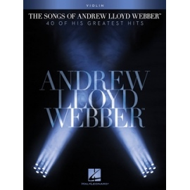 The Songs of Andrew Lloyd Webber: 40 of his Greatest Hits Violin