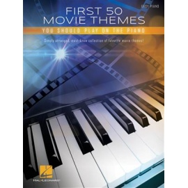 First 50 Movie Themes You Should Play on Piano: Easy Piano