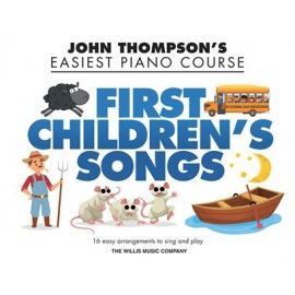 John Thompsons Easiest Piano Course: First Children's Songs