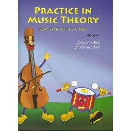 Practice In Music Theory For The Little Ones Book A