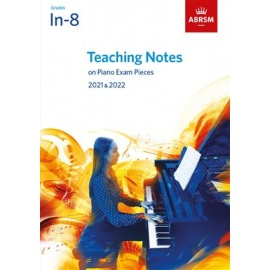 ABRSM Teaching Notes on Piano Exam Pieces 2021 & 2022