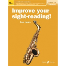 Improve your sight-reading! Saxophone Gr. 1-5