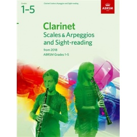Clarinet Scales, Arpeggios and Sight-Reading Grades 1-5
