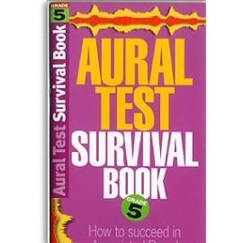 Aural Test Survival Book Grade 5