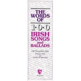 Words Of 100 Irish Songs And Ballads