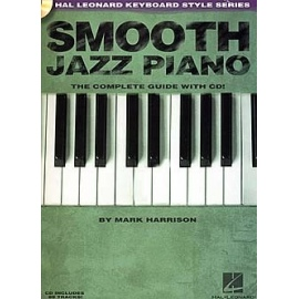 Smooth Jazz Piano: The Complete Guide With CD