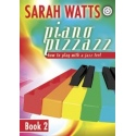 Sarah Watts: Piano Pizzazz Book 2
