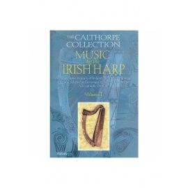 The Calthorpe Collection Music For The Irish Harp Vol. 1