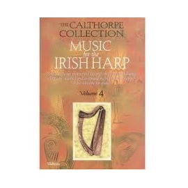 The Calthorpe Collection Music For The Irish Harp Vol. 4
