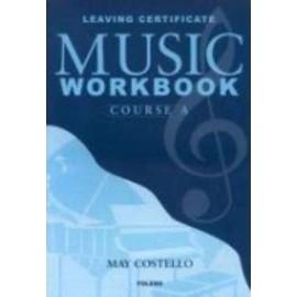 Leaving Certificate Music Course A Workbook