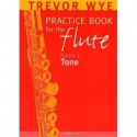Practice Book for the Flute Volume 1: Tone by Trevor Wye