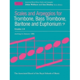 Scales and Arpeggios for Trombone, Bass Trombone, Baritone, and Euphonium Grades 1-8