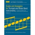 Scales and Arpeggios for Trumpet and Brass Band Instruments Grades 1-8