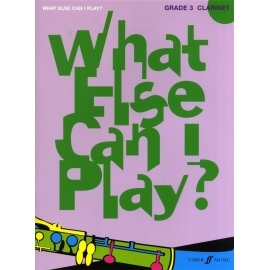 What Else Can I Play? Grade 3 Clarinet
