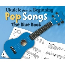 Ukulele from the Beginning Pop Songs (The Blue Book)