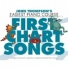 John Thompsons Easiest Piano Course: First Chart Songs