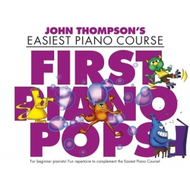 John Thompsons Easiest Piano Course: First Piano Pops