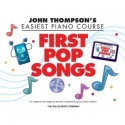 John Thompsons Easiest Piano Course: First Pop Songs