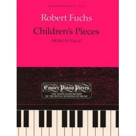 Fuchs - Childrens Pieces from Op. 32&47