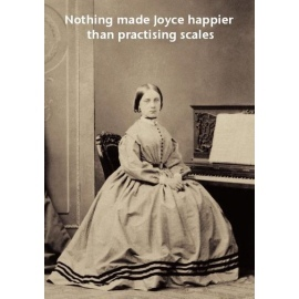 Music Greetings Card: Nothing Made Joyce Happier Than Practising Scales