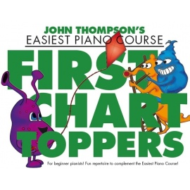 John Thompsons Easiest Piano Course: First Chart Toppers