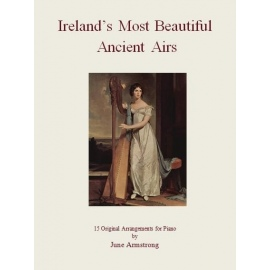 June Armstrong: Irelands Most Beautiful Ancient Airs - 15 Original Arrangements For Piano