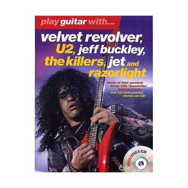 Play Guitar With - Velvet Revolver, U2, Jeff Buckley, The Killers, Jet And Razorlight