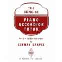 The Concise Piano Accordion Tutor By Conway Graves