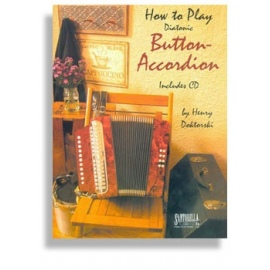 How To Play Diatonic Button Accordion Volume 1 (CD Edition)
