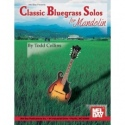 Classic Bluegrass Solos For Mandolin By Todd Collins
