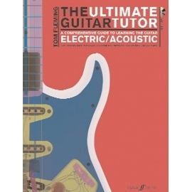 The Ultimate Guitar Tutor Electric/Acoustic By Tom Fleming