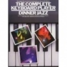 The Complete Keyboard Player Dinner Jazz