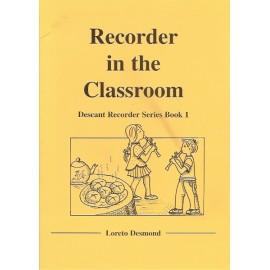 Recorder in the Classroom Book 1 By Loreto Desmond