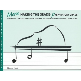 More Making The Grade: Preparatory Grade Piano