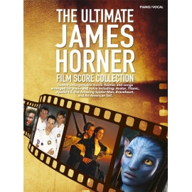 The Ultimate James Horner Film Score Collection: Piano/ Vocal