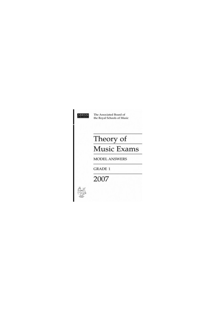 ABRSM: THEORY OF MUSIC EXAMS 2007 MODEL ANSWERS, GRADE 1 | EXAM PAPERS |  SAVINS MUSIC CENTRE