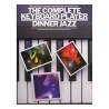 The Complete Keyboard Player: Dinner Jazz