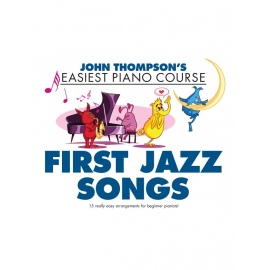 John Thompson's Easiest Piano Course: First Jazz Songs