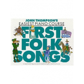 John Thompson's Easiest Piano Course: First Folk Songs