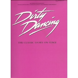 Dirty Dancing: The Classical Story On Stage (PVG)
