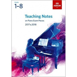 ABRSM Teaching Notes on Piano Exam Pieces 2017 & 2018